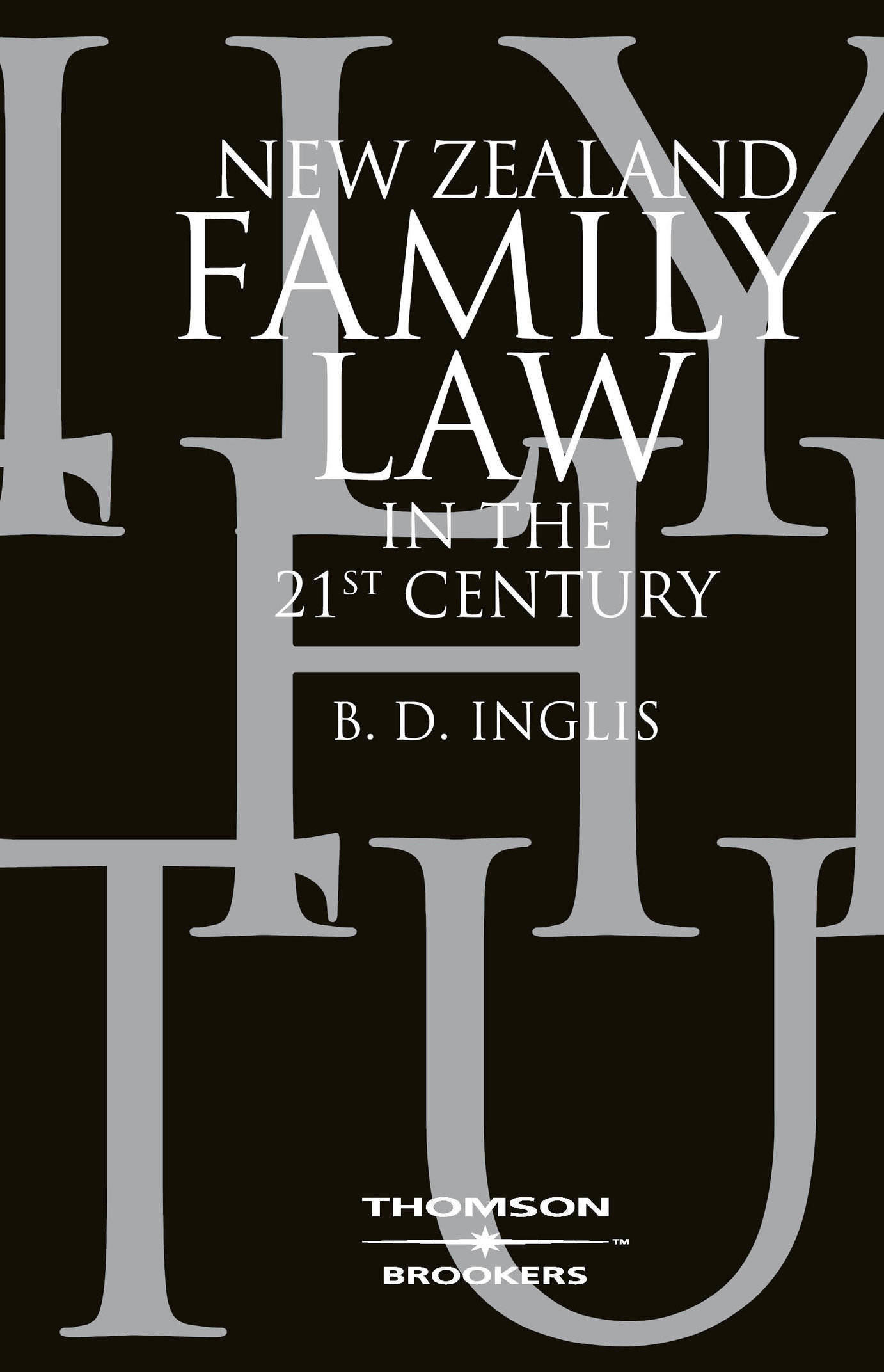 New Zealand Family Law in the 21st Century (Book)