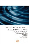 Relationship Property & Adult Maintenance: Acts & Analysis (eBook)