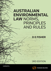 Australian Environmental Law: Norms, Principles & Rules - 3rd Edition