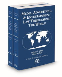 Media, Advertising, & Entertainment Law Throughout the World