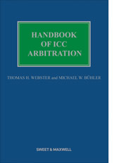 Handbook of ICC Arbitration: Commentary, Precedents and Materials - 3rd Edition