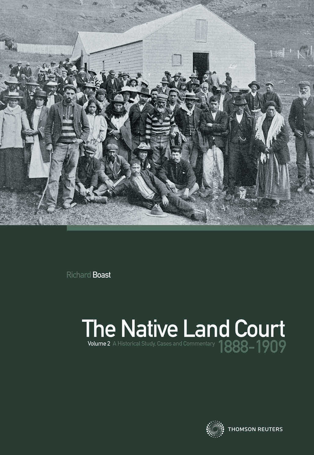 The Native Land Court Volume 2 1888-1909: A Historical Study, Cases and Commentary (Book)