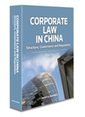 Corporate Law in China - Structure, Governance and Regulation
