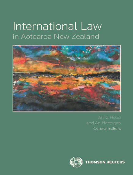 International Law in Aotearoa New Zealand (bk)