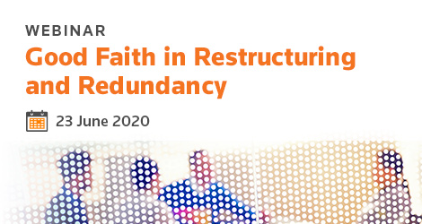 Good Faith in Restructuring and Redundancy Webinar
